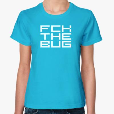 Женская футболка FCK THE BUG