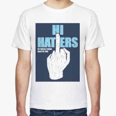 Футболка HI HATERS ПРИВЕТ ХЕЙТЕРЫ