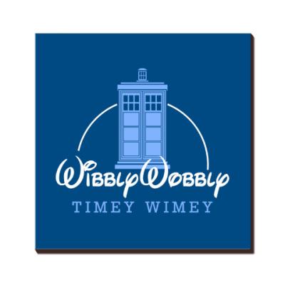 Wibbly Wobbly Timey Wimey