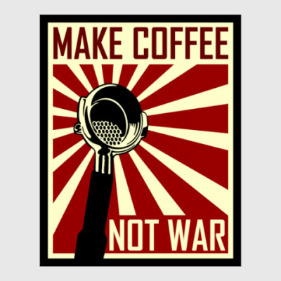 Постер Make Coffee Not War
