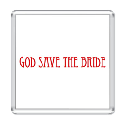 Магнит  'God Save The Bride'