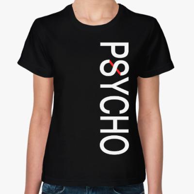 Женская футболка PSYCHO ПСИХ