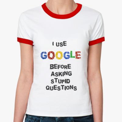 Женская футболка Ringer-T   I use Google