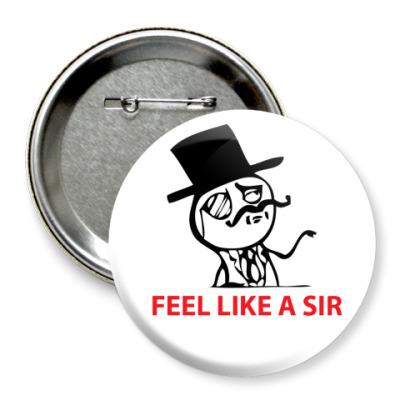 Значок 75мм feel like a sir