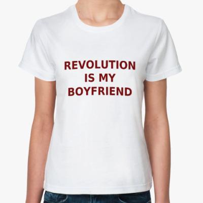 Классическая футболка Revolution Is My Boyfriend