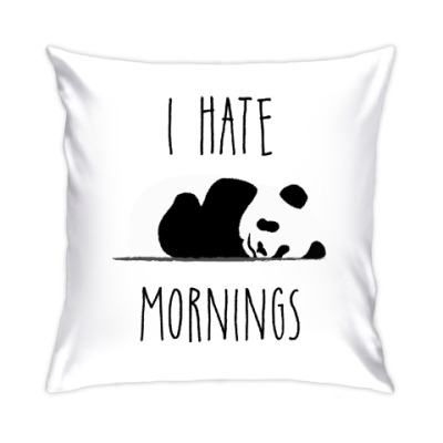 Подушка I Hate Mornings