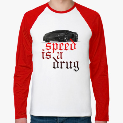 Футболка реглан с длинным рукавом Speed is a drug