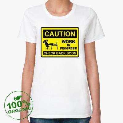 Женская футболка из органик-хлопка Work in progress
