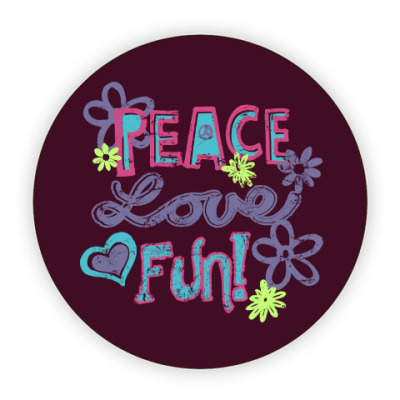 Костер (подставка под кружку) Мир, Любовь, Веселье!