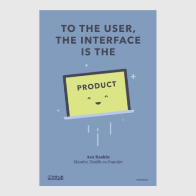Постер To the user, the interface is the product