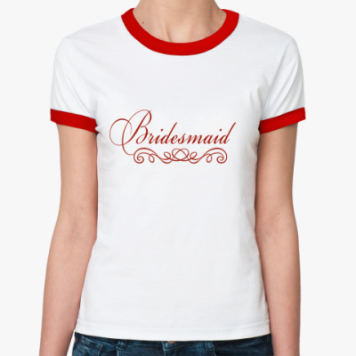 Женская футболка Ringer-T Bridesmaid