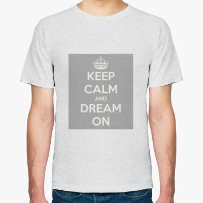 Футболка Keep calm and dream on