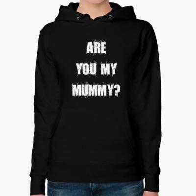 Женская толстовка худи 'Are you my mummy?'