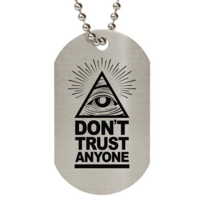 Жетон dog-tag Don't Trust Anyone