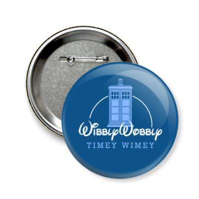 Значок 58мм Wibbly Wobbly Timey Wimey