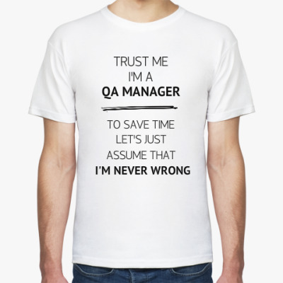 Футболка QA Manager Never Wrong