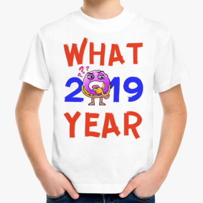 Детская футболка WHAT YEAR 2019