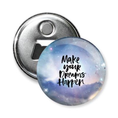 Магнит-открывашка Make your dreams happen