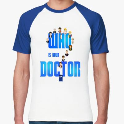 Футболка реглан Кто твой Доктор?