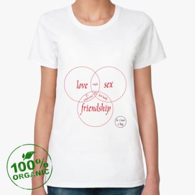 Женская футболка из органик-хлопка LOVE, SEX, FRIEND