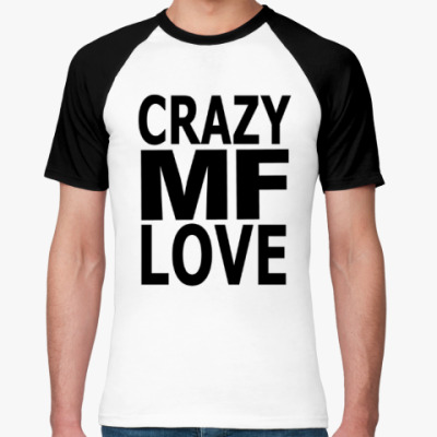 Футболка реглан Crazy Love, MF