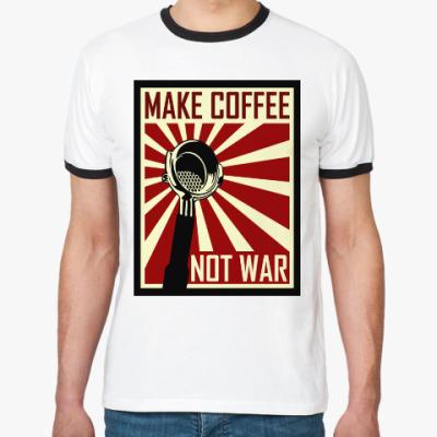 Футболка Ringer-T Make Coffee Not War