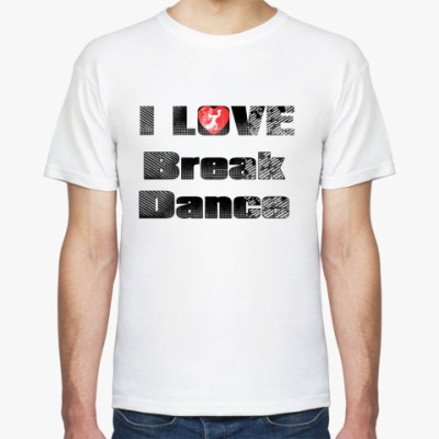 Футболка I Love Break Dance