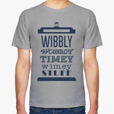 Футболка Wibbly Wobbly Timey Wimey Stuf