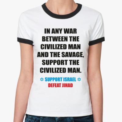 Женская футболка Ringer-T SUPPORT ISRAEL, DEFEAT JIHAD