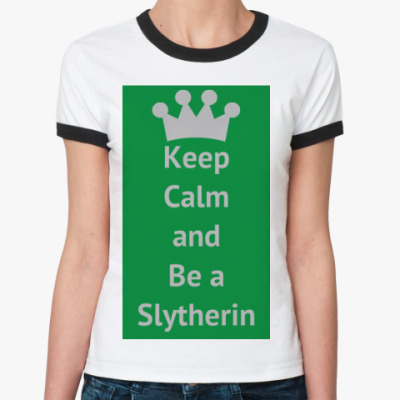 Женская футболка Ringer-T Keep Calm and be a Slytherin