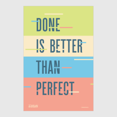 Постер Done is better than perfect