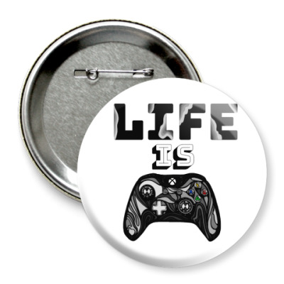 Значок 75мм Life is a game