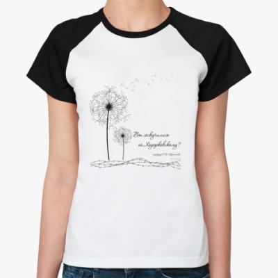 """Женская футболка реглан   """"Одуванчик"""""""