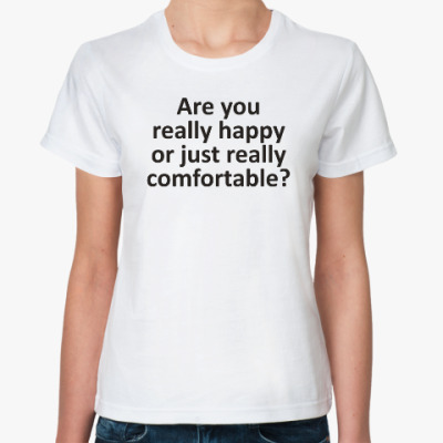 Классическая футболка Are You Really Happy?