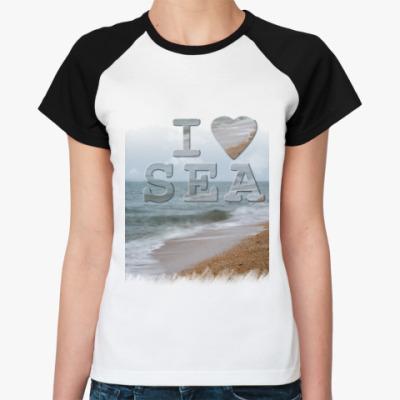 Женская футболка реглан I LOVE SEA