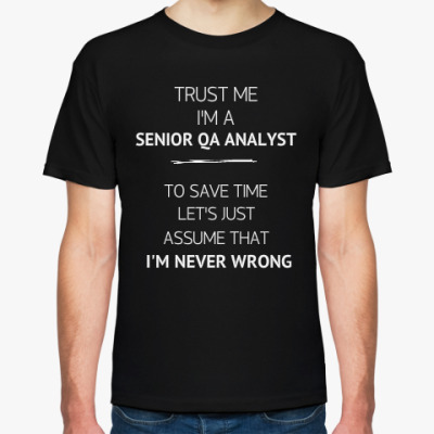 Футболка Senior QA Analyst Never Wrong