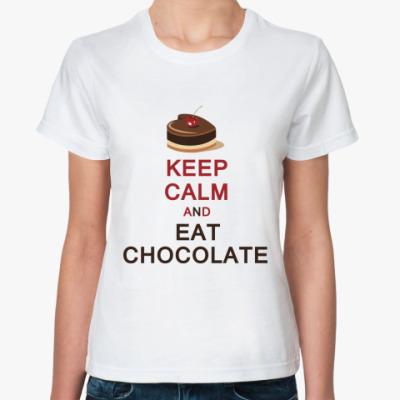 Классическая футболка Keep calm and eat chocolate