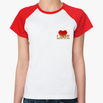 Женская футболка реглан Love
