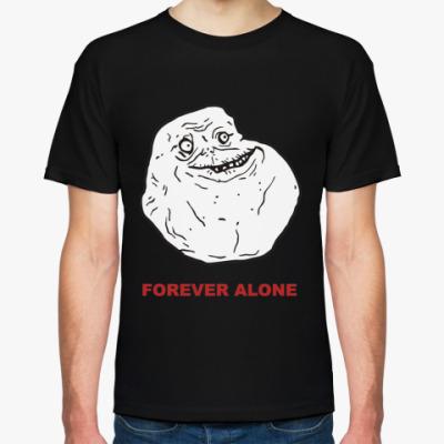 Футболка Forever alone