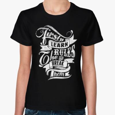 Женская футболка Нарушай Правила!