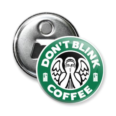 Магнит-открывашка Don't blink coffee DOCTOR WHO