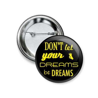 Значок 37мм 'Dreams'
