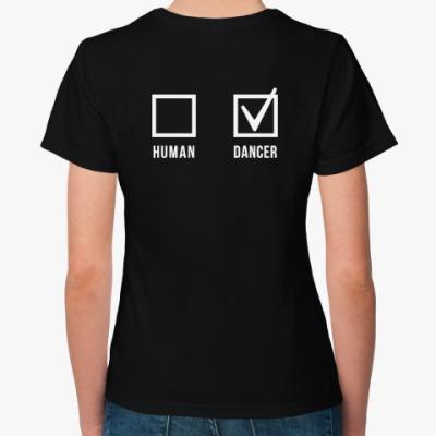Женская футболка Human or Dancer