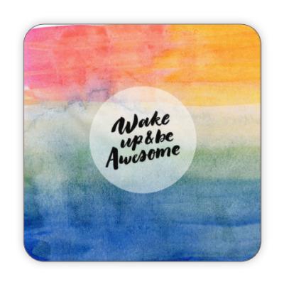 Костер (подставка под кружку) Wake up and be awesome