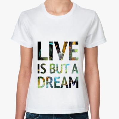 Live is but a dream