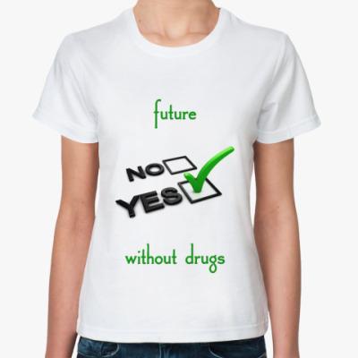 Классическая футболка Будущее без наркотиков