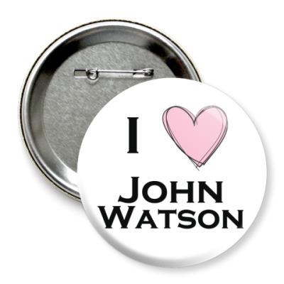 Значок 75мм I <3 John Watson