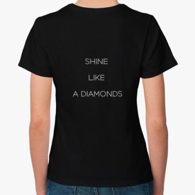 Shine like a diamonds