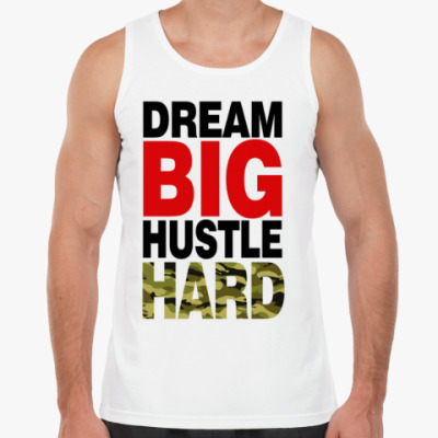 Майка Dream BIG - Hustle HARD