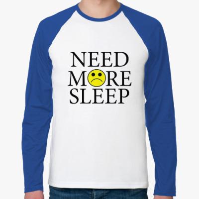 Футболка реглан с длинным рукавом Need more sleep